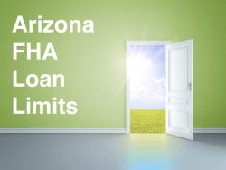 Arizona FHA Loan Limits