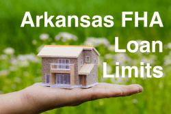 Arkansas FHA Loan Limits