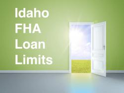 Idaho FHA Loan Limits