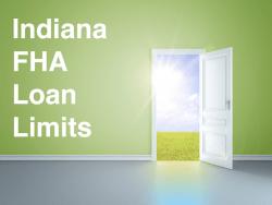 Indiana FHA Loan Limits