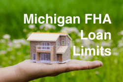Michigan FHA Loan Limits