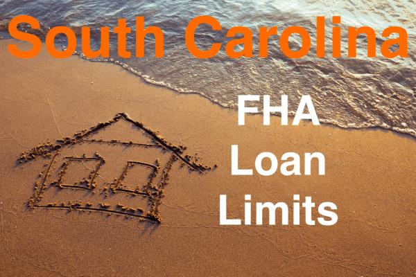 South Carolina FHA Loan Limits