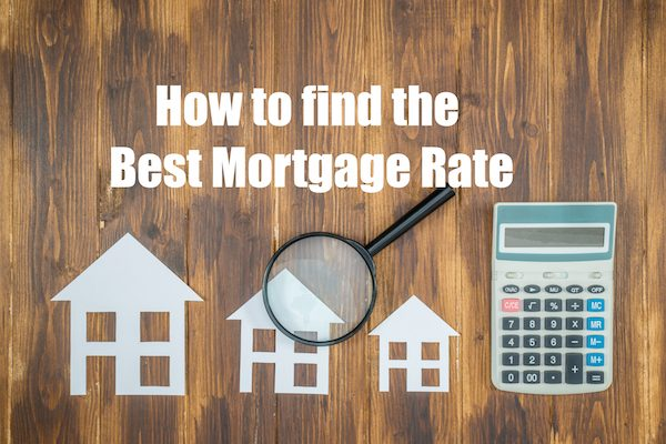 How to find the best mortgage rate.